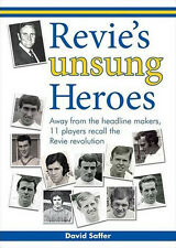 Revie's Unsung Heroes - Leeds United Former Players - Don Revie - football book