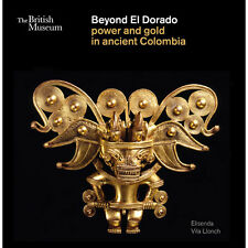 British Museum Official Beyond El Dorado: Power and Gold in Ancient Colombia