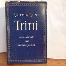 Trini - Ludwig Renn - Aufbau Verlag - 1956 - mit Schutzumschlag