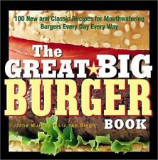 The Great Big Burger Book: 100 New and Classic Recipes for-ExLibrary