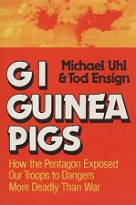 GI Guinea Pigs (Troops Exposure Atomic Blasts, Chemical Dangers, Agent Orange)