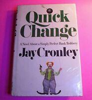 Jay Cronley: Quick Change FIRST EDITION 1st Print 1981 $11.95 HC w DJ exlib