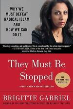 They Must Be Stopped : Why We Must Defeat Radical Islam and How We Can Do It...