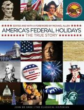 America's Federal Holidays : The True Story (2013, Paperback)