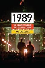 1989: The Struggle to Create Post-Cold War Europe Princeton Studies in Internat