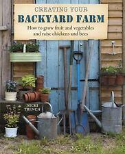 CREATING YOUR BACKYARD FARM  NICKI TRENCH  2013 VGUC