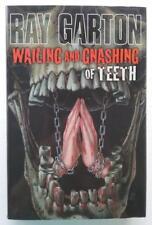 Wailing and Gnashing of Teeth by Ray Garton (First Edition)