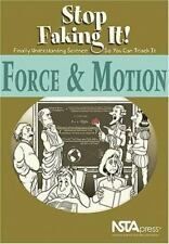 Force and Motion: Stop Faking It! Finally Understanding Science So You Can Teach