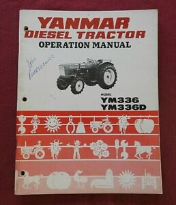 GENUINE YANMAR YM336 YM336D TRACTOR OPERATORS MANUAL VERY GOOD SHAPE