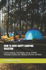 New listing How to Have Happy Camping Vacation: Family Camping, The Budget, Hiking,