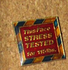 A9 Vintage Pin Phrase This Face Is Stress Tested For 115Lbs Enamel