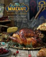 World of Warcraft : The Official Cookbook, Hardcover by Monroe-Cassel, Chelse...