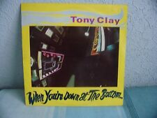 Tony Clay When You're Down At The Bottom Vinyl LP  PL200 EX/EX 1983