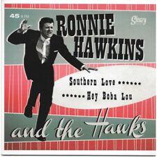 45 SP Ronnie Hawkins  Southern Love ( Whatcha gonna do )  ROCKABILLY NEW SEALED