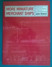 More Miniature Merchant Ships by John Bowen (Hardback, 2003)