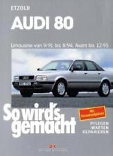 Audi 80 9/91 bis 8/94, Avant bis 12/95 von Rüdiger Etzold (1996, Kunststoffeinband)