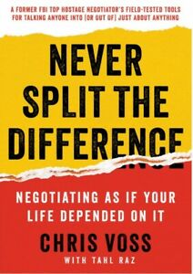 Never Split the Difference Negotiating As If Your Life Depended On It ✅
