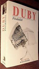 GEORGES DUBY: FÉODALITÉ - chez Quarto Gallimard 1996-1524 pages - Excellent état