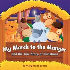 My March to the Manger (die-cut): A Celebration of Jesus' Birth