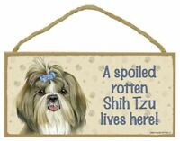 A spoiled rotten Shih Tzu lives here! Wood Puppy Dog Sign Plaque Made in USA