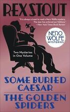 Nero Wolfe Ser.: Some Buried Caesar/the Golden Spiders by Rex Stout (2008,.