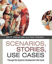 Scenarios,Stories, Use Cases: Through the Systems Development Life-Cycle by Ian