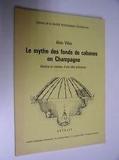ALAIN VILLES - LE MYTHE DES FONDS DE CABANES EN CHAMPAGNE - 19892