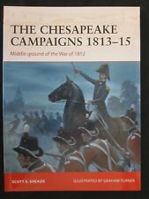 Osprey: The Chesapeake Campaigns 1813–15 - War of 1812 - Campaign 259 McHenry