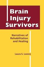 Brain Injury Survivors: Narratives of Rehabilitation and Healing (Disability in