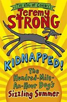 Kidnapped! The Hundred-Mile-an-Hour Dog's Sizzling Summer-Jeremy Strong