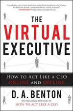 The Virtual Executive: How to Act Like a CEO Online and Offline (Hardback or Cas