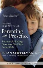 New, Parenting with Presence: Practices for Raising Conscious, Confident, Caring