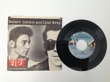 ROBERT GORDON & LINK WRAY: Fire / If This is Wrong - Vinyl 45 Single - 1978 - EX