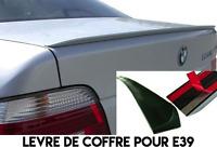 LEVRE COFFRE SPOILER BECQUET LAME AILERON pour BMW E39 SERIE 5 540i 530d 1995-03