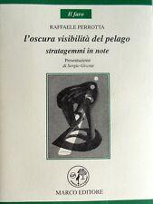 RAFFAELE PERROTTA L'OSCURA VISIBILITÀ DEL PELAGO. STRATAGEMMI IN NOTE MARCO 2003