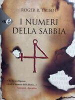 I numeri della sabbia. Romanzo di Roger R. Talbot - Ed. Sperling & Kupfer