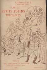 THÉO-CRITT (Théodore Cahu).Les Petits Potins Militaires.