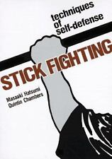 Stick Fighting: Techniques of Self-Defense - Quintin Chambers and Masaaki Hats