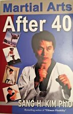 Martial Arts after 40 by Sang H. Kim (1999, Paperback)