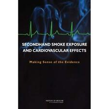 Secondhand Smoke Exposure and Cardiovascular Effects: M - Paperback NEW Committe