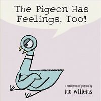 Pigeon Has Feelings, Too!, Hardcover by Willems, Mo, Brand New, Free shipping...