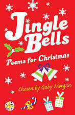 Jingle Bells: poems for Christmas chosen by, New, Morgan, Gaby Book