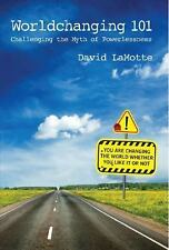 Worldchanging 101 : Challenging the Myth of Powerlessness by David LaMotte...