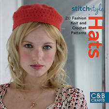 Very Good 1843404869 Paperback Stitch Style Hats: 20 Fashion Knit and Crochet Pa