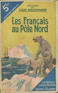 Tallandier - Louis Boussenard - Les français au Pôle Nord - 1937