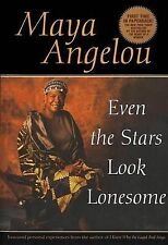 NEW Even the Stars Look Lonesome by Maya Angelou