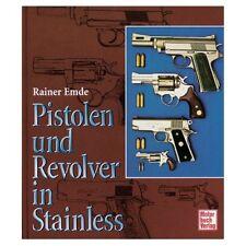 Pistolen und Revolver in Stainless Waffen aus Stahl Buch