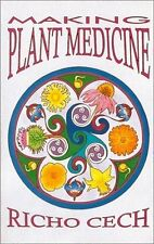 Making Plant Medicine by Richo Cech (2000, Paperback)