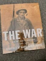 The War: An Intimate History 1941-1945 by Ken Burns, Geoffrey C. Ward