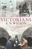 The Victorians By A.N. Wilson. 9780099451860